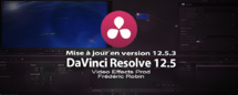 DaVinci Resolve 12.5 mise à jour en version 12.5.3