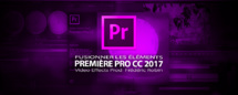 Première Pro CC 2017 : Fusionner les éléments