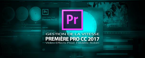 Première Pro CC 2017 : Gestion de la vitesse