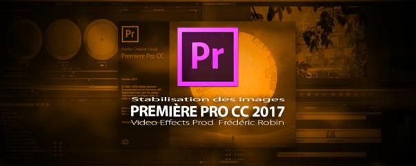 Première Pro CC 2017 : Stabilisation des images
