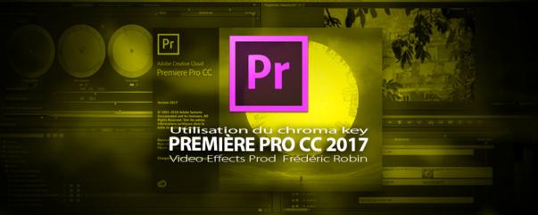 Première Pro CC 2017 : Le chroma Key
