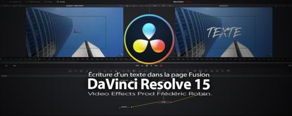 DaVinci Resolve 15 : Écriture d'un texte dans la page Fusion