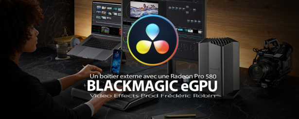 Blackmagic eGPU : une carte graphique externe pour DaVinci Resolve