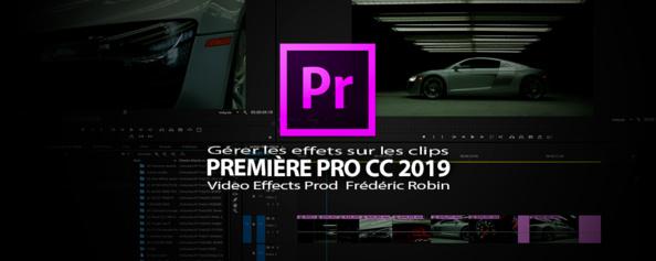 Première Pro CC 2019 : Appliquer un effet sur un ou plusieurs clips