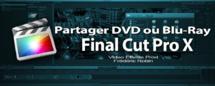 """FCPX 10.1 : Préférences de destinations pour le Partage de vidéo """"DVD ou Blu-Ray"""""""