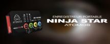 Atomos Ninja Star : l'enregistrement en Proress HQ avec un poids plume