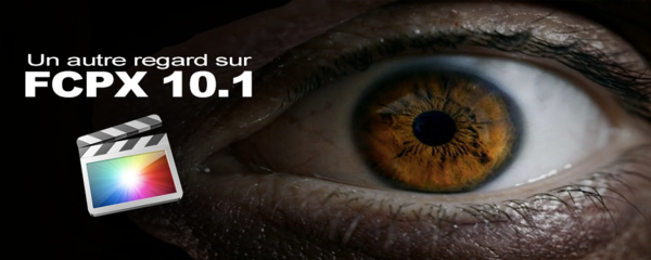 FCPX 10.1 : 2 jours de formation sur Paris