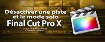 FCPX 10.1 : Désactiver une piste et le mode solo (vidéo 39)
