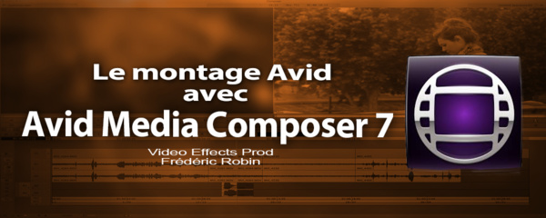 Avid Media Composer 7 : le livre de formation