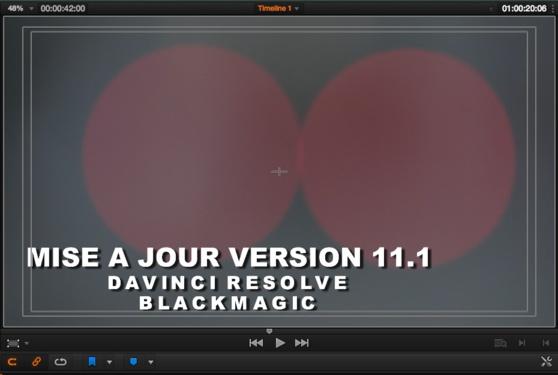 DaVinci Resolve : mise à jour du logiciel en 11.1