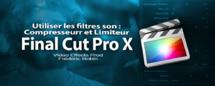 FCPX 10.1 : Rajouter un compresseur ou limiteur sur un clip (video 62)