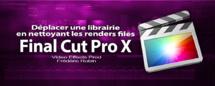 FCPX 10.1 : Déplacer une libriarie en nettoyant les renders files (video 64)