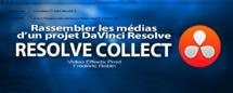 DaVinci Resolve : rassembler les médias d'un projet