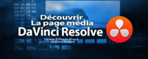 DaVinci Resolve Lite version 11.1 : La page média