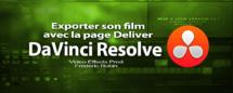 DaVinci Resolve 11 : La page Deliver