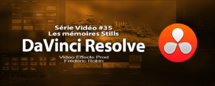 DaVinci Resolve 11 : Les mémoires Stills #35
