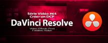 DaVinci Resolve 11 : Créer un DCP avec Open DCP #64