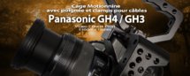 Accessoires GH4/GH3 : Une cage pour tout fixer
