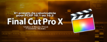 FCPX : 41 Presets de couleurs correction gratuits