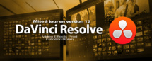 DaVinci Resolve 12 : Mise à jour du logiciel de Blackmagic Design