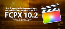 Le livre de la formation à FCPX 10.2 et introduction à Motion 5.2