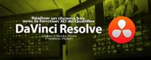 DaVinci Resolve 12 : réaliser un chroma key avec le Qualifier 3D