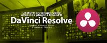 DaVinci Resolve 12 : lecture temps réelle avec des plugins OpenFX