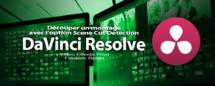 DaVinci Resolve 12 : découper un montage avec l'option Scene Cut detection (#video26)