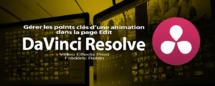 DaVinci Resolve 12 : La gestion des points clés d'une animation (#video37)