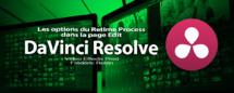 DaVinci Resolve 12 : Les options du Retime Process de la page Edit (#video39)