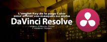 DaVinci Resolve 12 : L'onglet Key de la page Color (#video76)