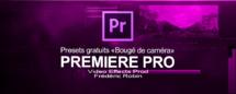 """Première Pro : Presets gratuits """"Bougé de caméra"""""""