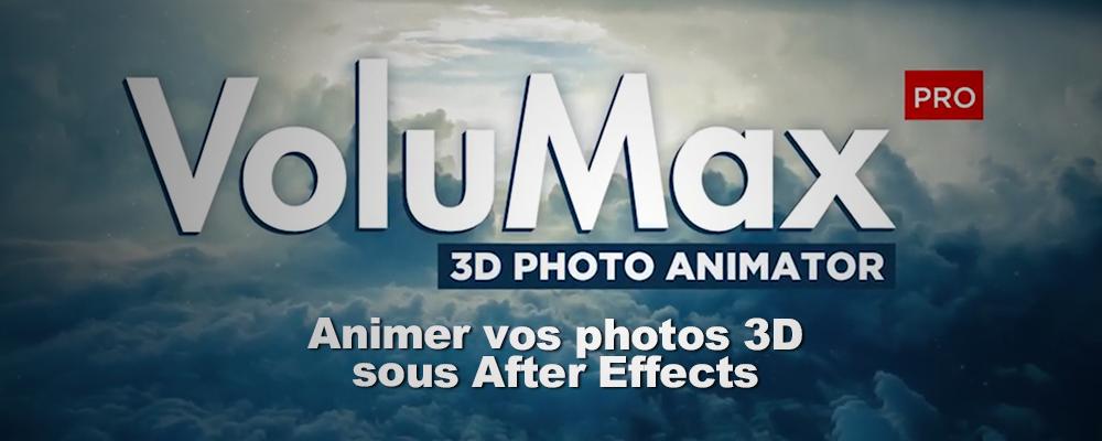 VoluMax : Animer vos photos en 3D sous After Effects