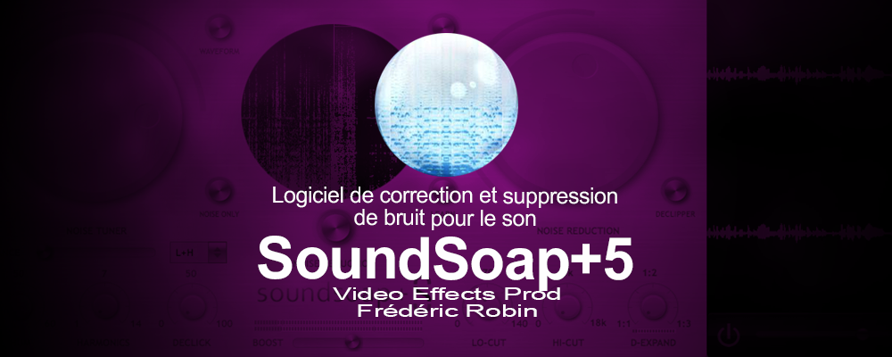 Soundsoap+ 5 : software de réduction de bruit audio pour vos montages