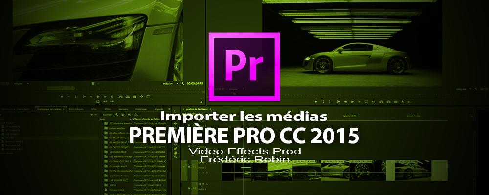Première Pro CC 2015-3 : Importer les médias