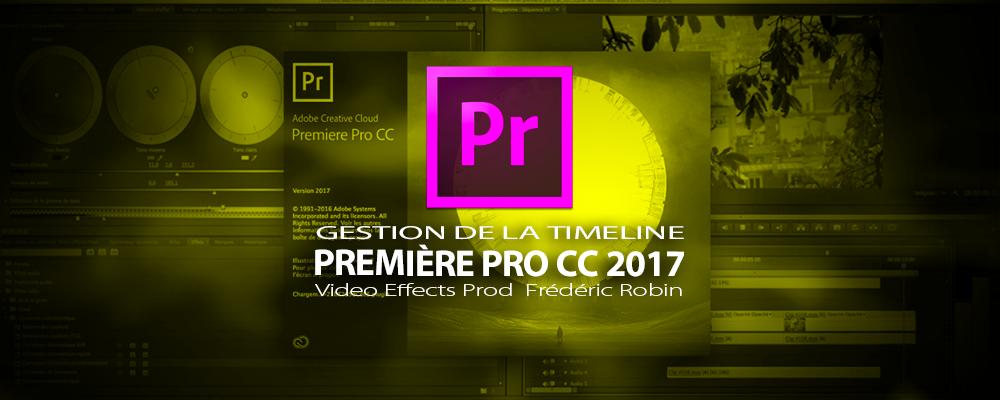 Première Pro CC 2017 : gestion de la timeline
