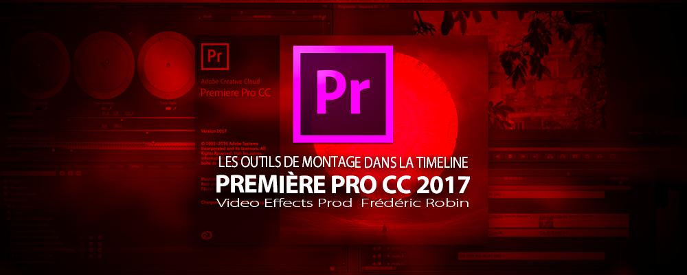 Première Pro CC 2017 : les outils de montage dans la timeline
