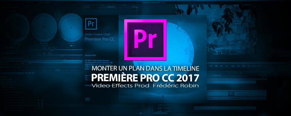 Première Pro CC 2017 : monter un plan dans la timeline