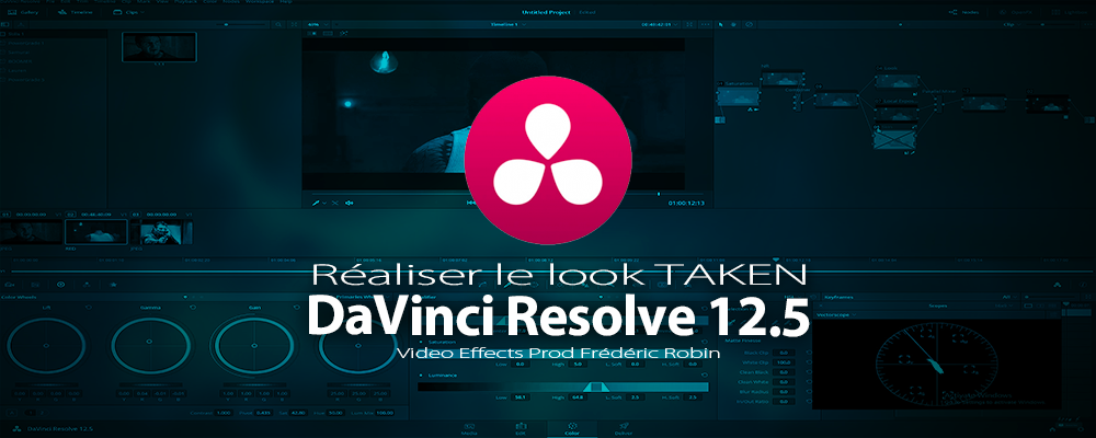 DaVinci Resolve 12 : Réaliser le look Taken