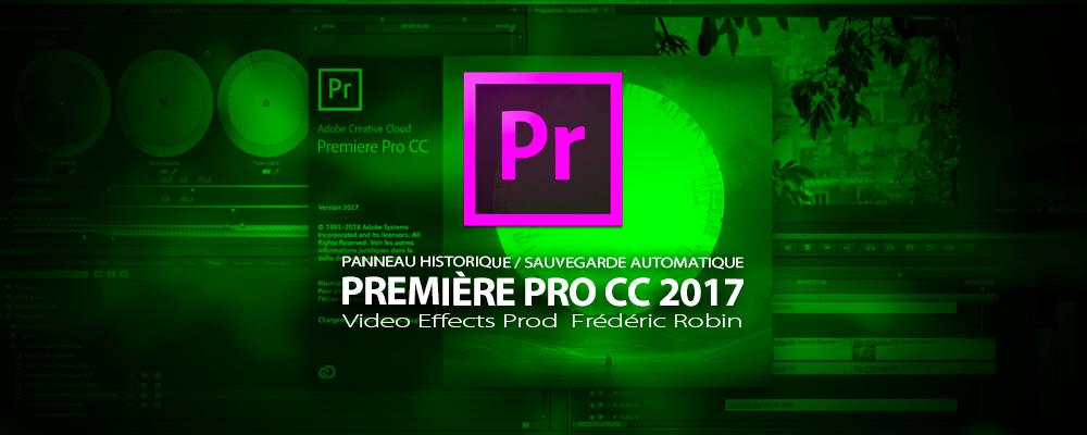Première Pro CC 2017 : Panneau historique / Préférence enregistrement automatique