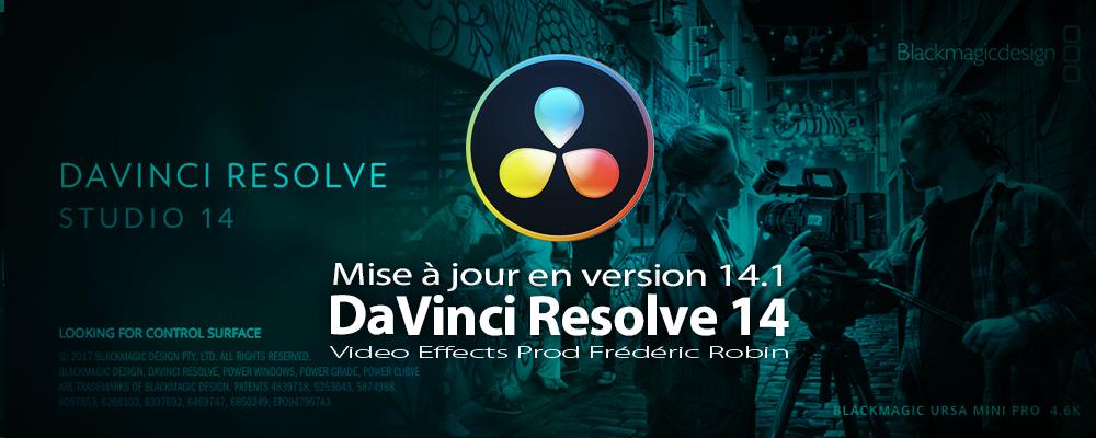 DaVinci Resolve 14.1 : mise à jour du logiciel
