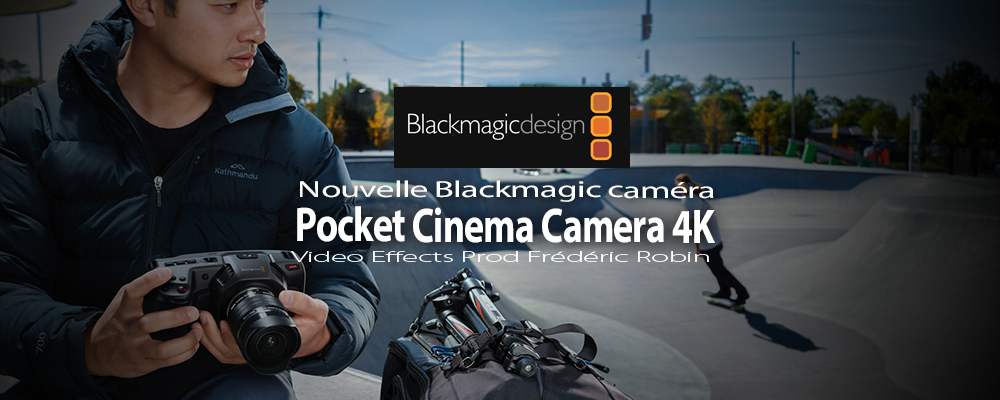 NAB 2018 : Blackmagic Pocket Cinema Camera 4K