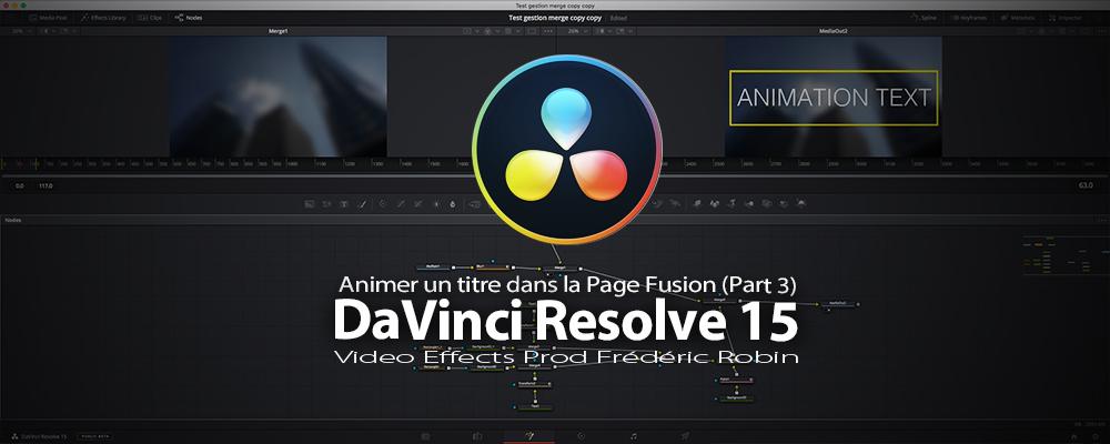 DaVinci Resolve 15 : Créer une animation de texte (Part 3)