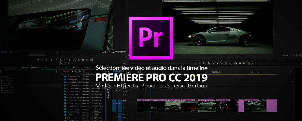 Première Pro CC 2019 : Sélection liée vidéo et audio dans la timeline