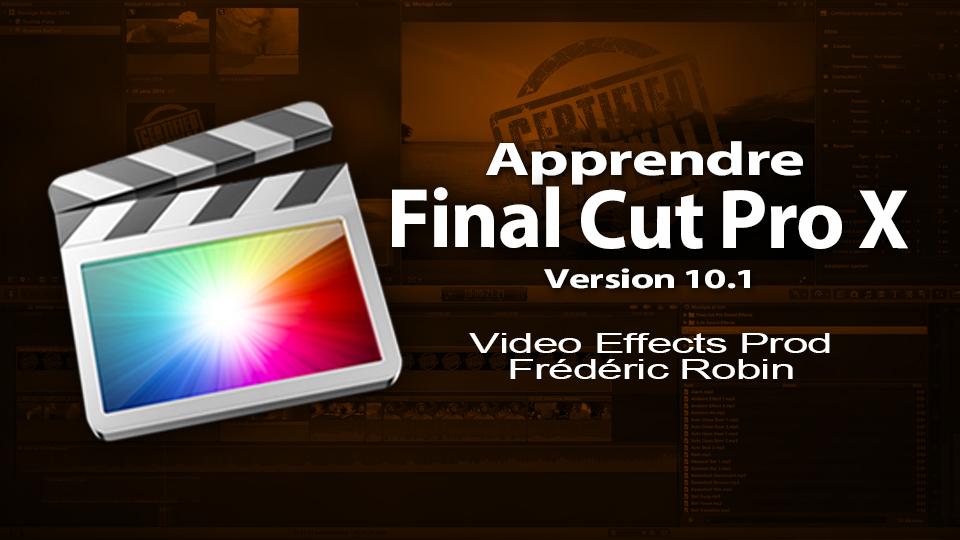 FCPX 10.1 : la formation vidéo de Video Effects Prod (fichiers exemples) :