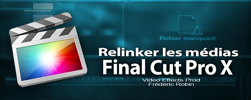 FCPX 10.1 : Relinker les médias à des fichiers d'un projet