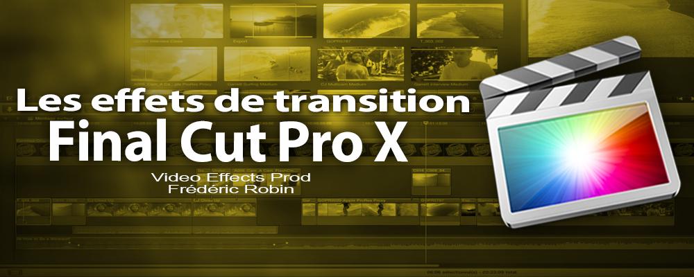 FCPX 10.1 : Les effets de transition (vidéo 29)