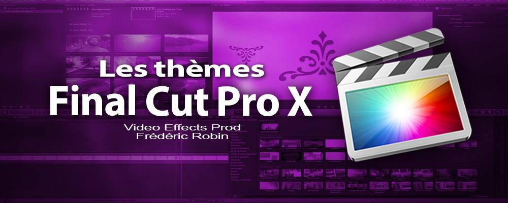 FCPX 10.1 : Les thèmes de FCPX (vidéo 32)