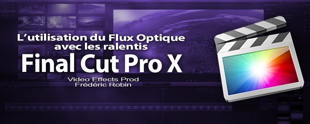 FCPX 10.1 : L'utilisation du flux optique avec les ralentis (video 60)