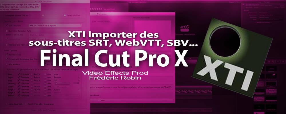 FCPX : Gérer les sous-titres avec XTI (X-Title Importer)